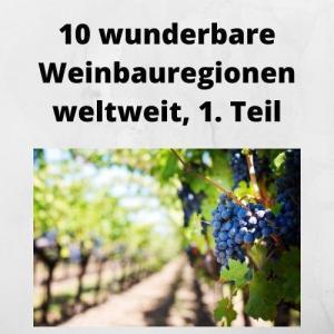 10 wunderbare Weinbauregionen weltweit, 1. Teil