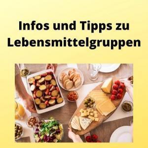 Infos und Tipps zu Lebensmittelgruppen