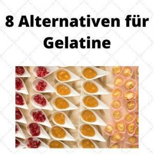 8 Alternativen für Gelatine